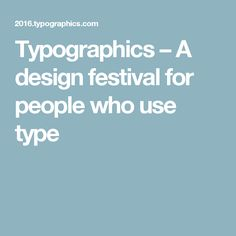 Typographics – A design festival for people who use type