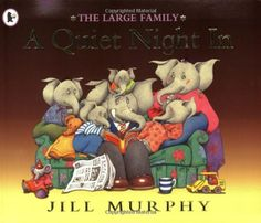 A Quiet Night in (The Large Family) by Jill Murphy. dec 2014.