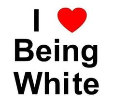 Why is it that white folks are called racists if they express pride in their heritage? White Lives Matter, As You Like, My Love, Truth Hurts, Proud Of Me, Founding Fathers, White Man, Black Man, Great Quotes