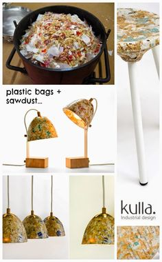 Upcycle: designer home goods created using a carefully measured mix of plastic bags and sawdust.  #repurpose #recycle #kulladesigns