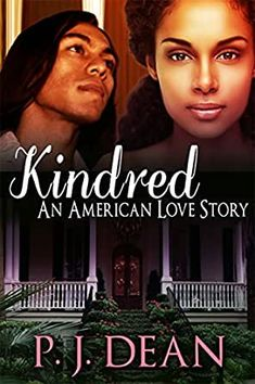 Kindred: An American Love Story by P. J. Dean