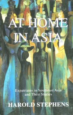 At Home in Asia: Expatriates in Southeast Asia and Their Stories.  USD 12.44.  http://www.amazon.com/gp/product/0964252112/ref=as_li_tl?ie=UTF8&camp=1789&creative=390957&creativeASIN=0964252112&linkCode=as2&tag=wwwablazemmas-20&linkId=WOV7MCJNOBXT4WU6 #expat #book #paperback #expatriate #southeastasia