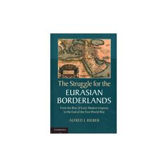 The Struggle for the Eurasian Borderlands (Hardcover)