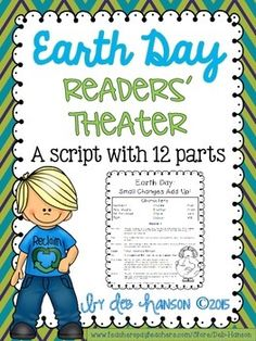 Earth Day Readers' Theater script- grades 3-5- parts for 12 readers $