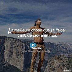 La meilleure chose que j'ai faite c'est de croire en moi. - http://cervonext.fr/ - Follow : @cervonext