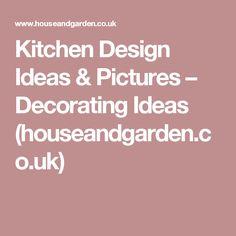 Kitchen Design Ideas & Pictures – Decorating Ideas (houseandgarden.co.uk)