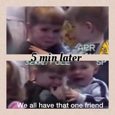 That one friend