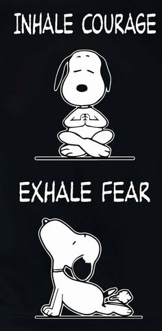 Inhale courage and exhale fear… – Yoga quotesBreathing exercise. Inhale courage and exhale fear… – Yoga quotes Snoopy Love, Charlie Brown And Snoopy, Snoopy And Woodstock, Snoopy Quotes Love, Happy Snoopy, Charlie Brown Quotes, Phrase Cute, Dog Farts, Yoga Quotes
