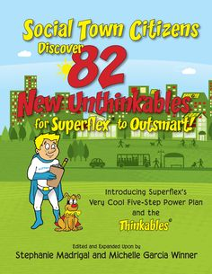 This latest edition in the Superflex series is a compilation work that introduces 82 new Unthinkables and 14 new Thinkables submitted by Social Town citizens of all ages. Unthinkables and Thinkables are grouped by theme/category for easy reference by student or adult, and each entry includes the character's power, related information about its characteristics, and strategies to defeat the Unthinkable or bolster a Thinkable's help.