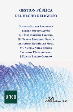 Suárez Pertierra, Gustavo y otros: Gestión pública del hecho religioso. Madrid: Dykinson, 2015. Disponible en 348 GES