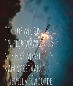 Afrikaanse Quotes, Spiritual Quotes, Captions, Qoutes, Birthday Ideas, Love Quotes, Poems, Spirituality, Night