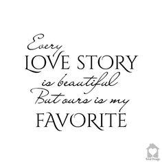 Every Love Story...- Vinyl Wall Decal, Vinyl Wall Decor, Vinyl Decal, Wall Decal, wall stickers, väggord, väggtext, väggdekor, 1229