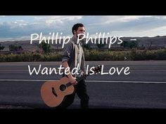 Phillip Phillips   Wanted Is Love *Lyric Video*