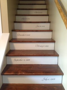 My staircase stencilled with dates that are significant to our family. Birthdays, anniversary, day we bought this house and as we grow we can add more as we go.