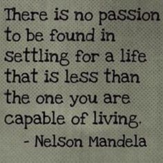 Inspiring words from the great Nelson Mandela...