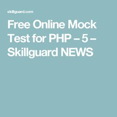 Free Online Mock Test for PHP – 5 – Skillguard NEWS