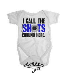 I Call the Shots 'Round Here This country design is a cute gift for the little boss in your life!