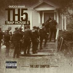 Gucci Mane - Trap House 5 (The Final Chapter) [Mixtape] - Mixtapes.tv