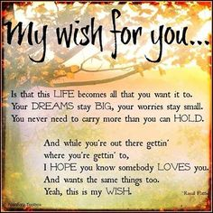 Rascal Flatts - My Wish ... Absolutely love this song.