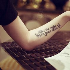 Forearm tattoo...I like the idea but different words.