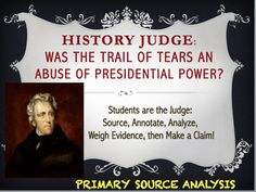 """In this installment of HISTORY JUDGE, students will analyze seven primary and one secondary source on President Andrew Jackson, the Indian Removal Act, and the subsequent """"Trail of Tears"""" that ensued (albeit mostly after his tenure as President ended, but it was his policy that put it in effect, but I digress). Social Studies Lesson Plans, 5th Grade Social Studies, Teaching Social Studies, Teaching Activities, Teaching Resources, Teaching History, Thinking Strategies, Classroom Ideas"""