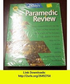 Mosbys Paramedic Review Software Student Win (9780815120575) Barbara Aehlert , ISBN-10: 0815120575  , ISBN-13: 978-0815120575 ,  , tutorials , pdf , ebook , torrent , downloads , rapidshare , filesonic , hotfile , megaupload , fileserve