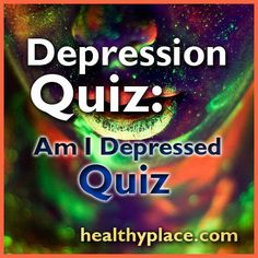 This, Am I Depressed? quiz can suggest the presence of depression. Take this online depression quiz to see if you likely have depression.