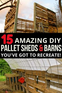 Pallet Projects: See how to make 15 different pallet sheds, barns, and buildings using free, recycled wooden pallets