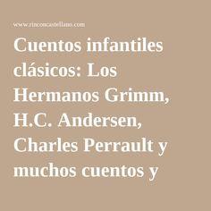 Cuentos infantiles clásicos: Los Hermanos Grimm, H.C. Andersen, Charles Perrault y muchos cuentos y fábulas más