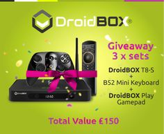 DroidBOX Giveaway  3 x SETS  DroidBOX T8-S + B52 Mini Keyboard + DroidBOX Play Gamepad  Total Value £150