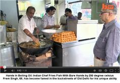 #Hands In #Boiling Oil: Indian Chef Prem Singh Fries Fish With Bare Hands by 200 degree celsius / Prem #Singh, 65, has become famed in the backstreets of Old Delhi for his unique ability.  He regularly plucks fried fish from the vat - which is heated up to 200 degree celsius - using his bare hands. #WTF #OMG #weird #bizarre #Strange #Odd #unusual