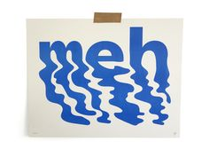 Meh — Ryan Putnam We're type lovers here. Are you an aspiring graphic designer? Feed your design hunger at Referential Treatment. See more type, typefaces, best font combinations, and the like on this board. Creative Typography, Typography Quotes, Typography Letters, Typography Poster, Graphic Design Typography, Graphic Design Letters, Vintage Typography, Layout Design, Graphisches Design
