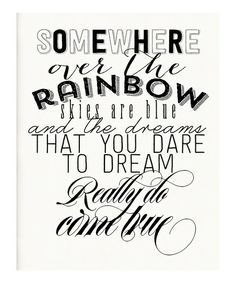 Let's sing together now. :: Black & White 'Over the Rainbow' Print