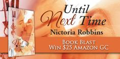 Check out this ‪#‎BookBlast‬ featuring, Until Next Time by Nictoria Robbins! Learn more about the book and the author, and enter to win here!