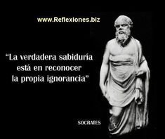 '' True wisdom is to recognize your own ignorance '' Socrates Socrates, Baby Love Quotes, Me Quotes, Peace Love And Understanding, Rare Words, Philosophy Quotes, Motivational Phrases, Sweet Words, Spanish Quotes