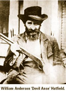 """Devil Anse Hatfield...I am descended from the Hatfields and refer to myself as """"Hillbilly Royalty"""" :)"""