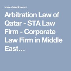 Arbitration Law of Qatar - STA Law Firm - Corporate Law Firm in Middle East…