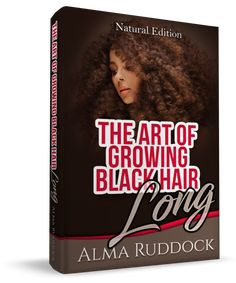 PRE-ORDER NOW - The Art Of Growing Black Hair Long - Natural Edition - https://blackhairinformation.com/art-growing-black-hair-long-natural-edition/