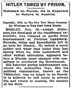 """The New York Times publicó tras su liberación, bajo el título """"Hitler amansado por la prisión"""", que """"no era más de temer"""" y que """"se cree que se retirará a su vida privada y volverá a Austria"""" ."""