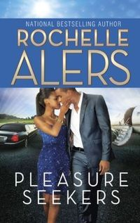 Fresh Pick for January 21, 2014 is Pleasure Seekers by Rochelle Alers