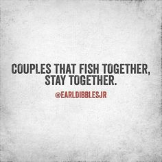 Couples that fish together, stay together