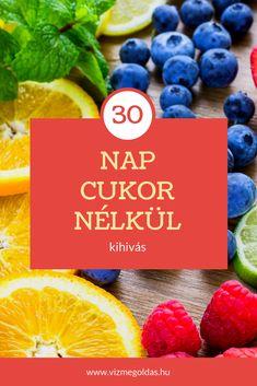Életmódváltás - 30 napos kihívás: élj cukormentesen! Diabetes, Clean Eating, Food And Drink, Therapy, Workout, Drinks, Cooking, Breakfast, Healthy