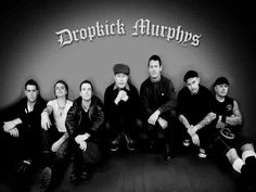 Dropkick murphys Irish punk rock band from Boston.
