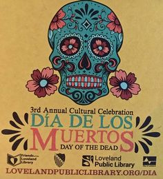 Loveland Library and Loveland Museum brought us the Mexican tradition of Day of the Dead. Day Of The Dead, Colorado, Mexican, Museum, Culture, Traditional, Fun, Day Of Dead, Aspen Colorado