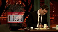 Thank you, the name Lloyd, for starting with two L's. I'm glad both those 'L's' were there because, otherwise, I would have called you 'Loyd... Jimmy Fallon Thank You Notes.