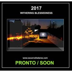 2017 WITHERING BLESSEDNESS  SOON / PRONTO  #contemporaryart#freeart#freedownload#night#noche #nights #noches #nightview#conceptualphotography #artedigital#abstract#photoespaña #concepto#visual#visualart#artecontemporaneo #modernart #newphotography  FREE DOWNLOAD:OSCARVALLADARES.COM  TO ORDER SIGNED PHOTOGRAPHY thenewfactory@gmail.com