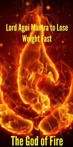 Lord Agni Mantra to Lose Weight Fast - The God of Fire