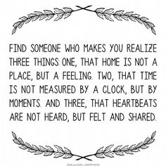 find someone who makes you realise three things...
