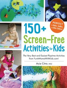 150+ Screen-Free Activities for Kids: The Very Best and Easiest Playtime Activities from FunAtHomeWithKids.com! by Asia Citro #Books #Kids #Activities #Screen_Free
