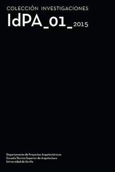 IdPA-01, 2015 / [dirección Juan José Vázquez Avellaneda; coordinación José Enrique López-Canti Morales]. RU Books, Sevilla : 2015. 319 p. : il. Colección: Colección Investigaciones. ISBN 9788494183867 Arquitectura -- Metodología. Urbanismo. Sbc Aprendizaje A-72.011 IDP http://millennium.ehu.es/record=b1830569~S1*spi